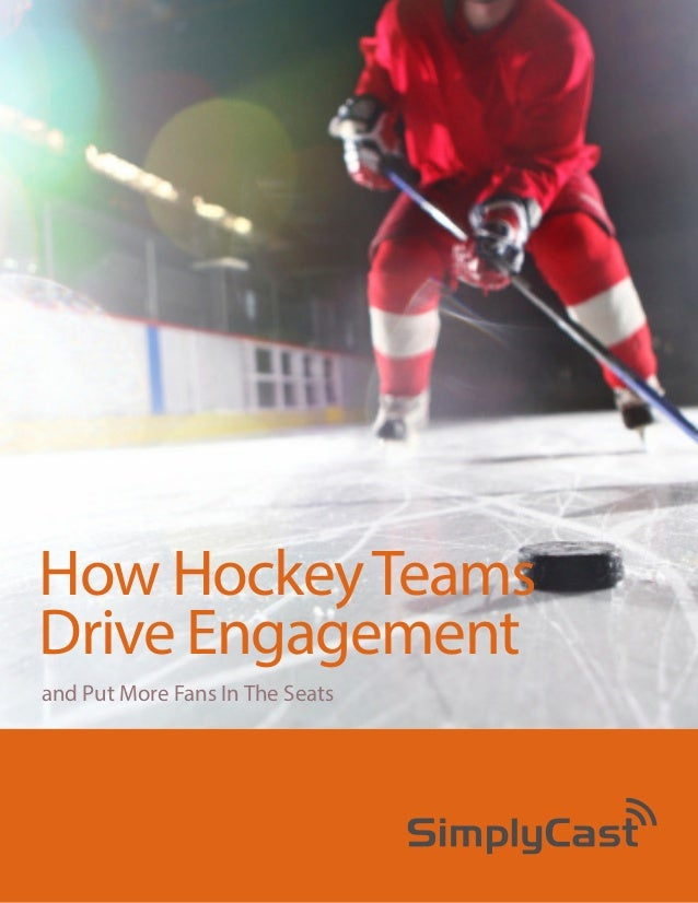 How Hockey Teams Drive Engagement and Put More Fans In The Seats  Copyright 2014 SimplyCast