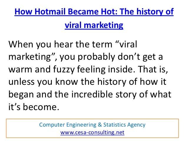 "How Hotmail Became Hot: The history of            viral marketingWhen you hear the term ""viralmarketing"", you probably don..."