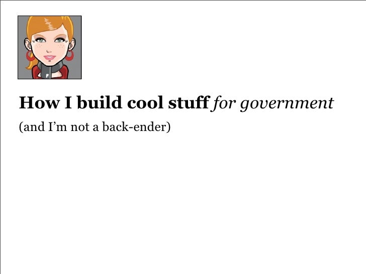 How I Build Cool Stuff for government