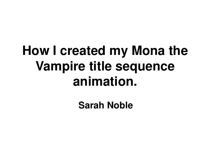 How i created my mona the vampire title