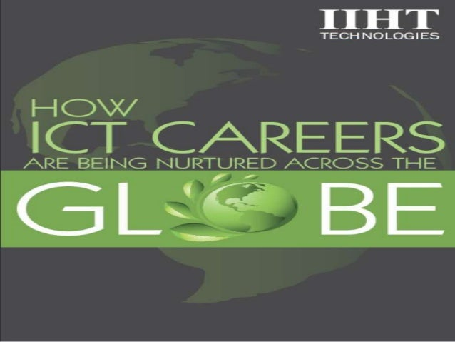 How ICT Careers are being nurtured across the Globe!!!