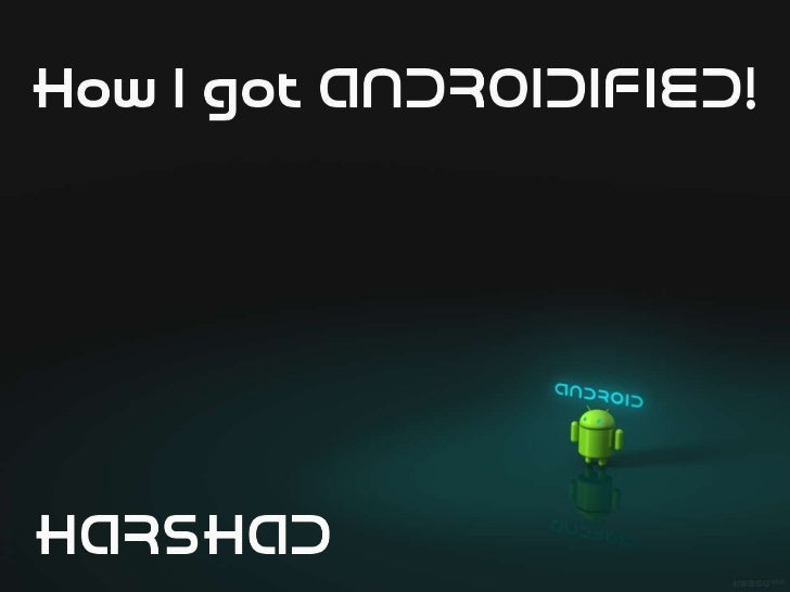 What is Android?Android is a operating system designed primarilyfor touchscreen mobile devices(smartphones and tablet comp...