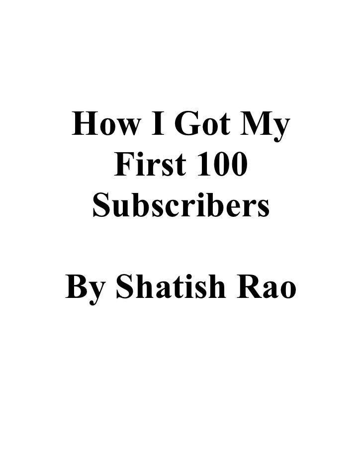 How I Got My  First 100 SubscribersBy Shatish Rao