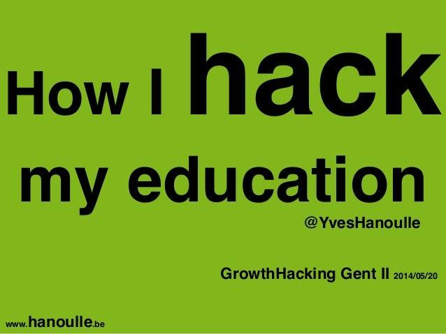 How i hack my education