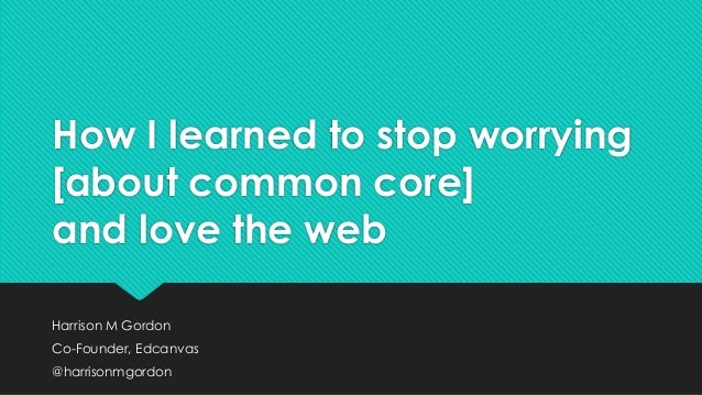How i learned to stop worrying about common core