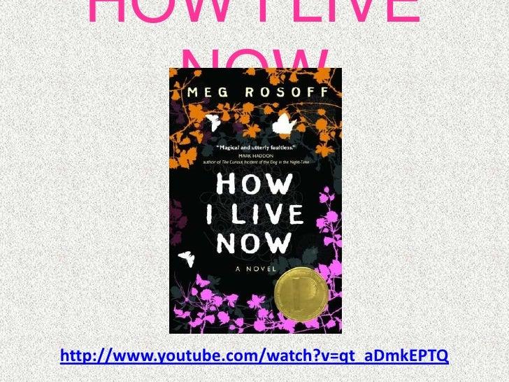 HOW I LIVE NOW- Meg Rosoff<br />http://www.youtube.com/watch?v=qt_aDmkEPTQ<br />