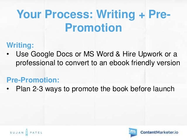 Go Talk to Experts! • Talk to 3-5 authors who've launched successful books • Read this 