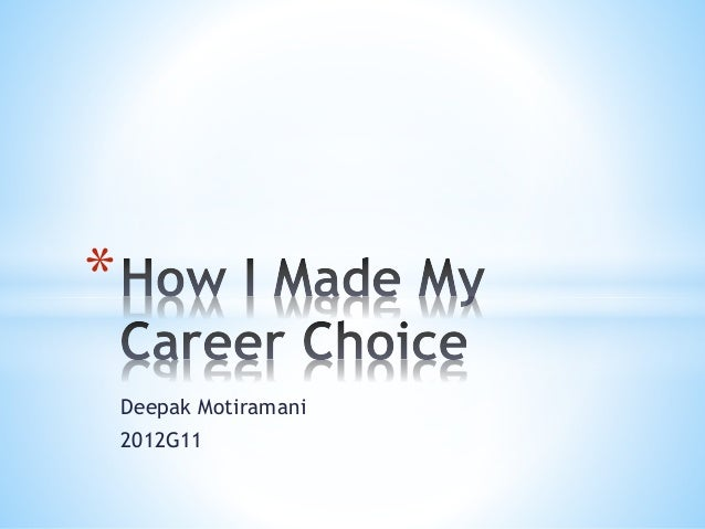 my choice my career Have you ever felt sudden love and keep listening to a definite song on repeat mode all the day it happens with me almost every day but there is also a.