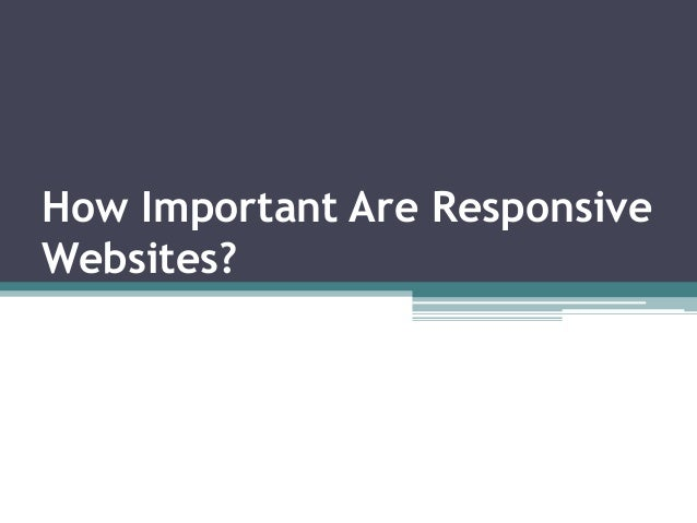 How Important Are Responsive Websites?