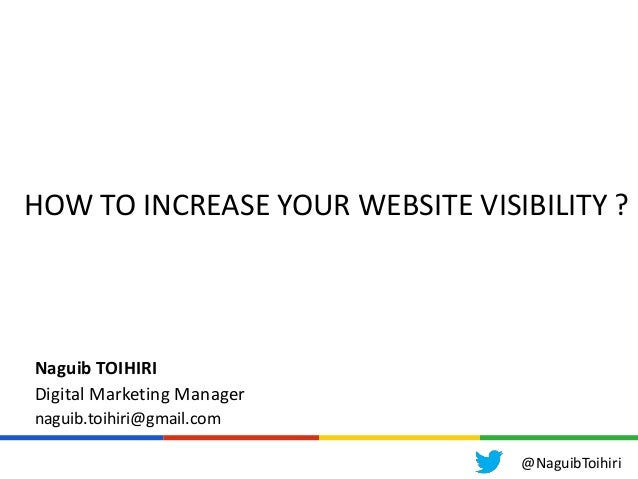 How increase your website visibility ? by Naguib TOIHIRI