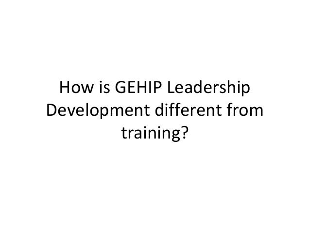 How is gehip leadership development different from training