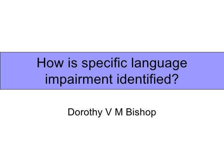 How is specific language impairment identified