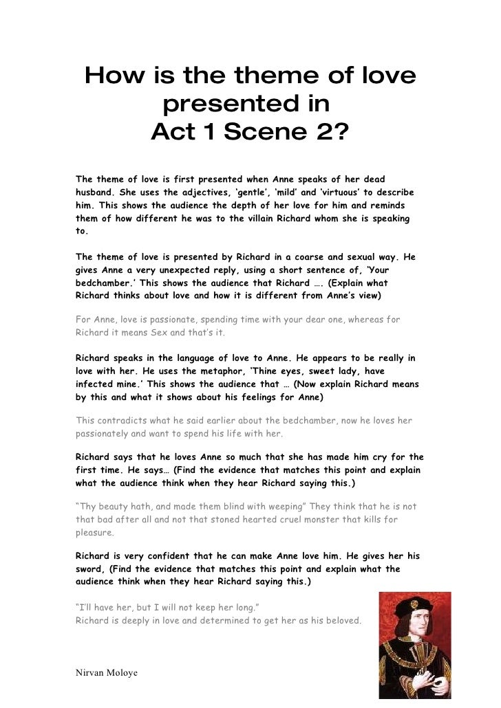 How is the theme of love       presented in      Act 1 Scene 2? The theme of love is first presented when Anne speaks of h...
