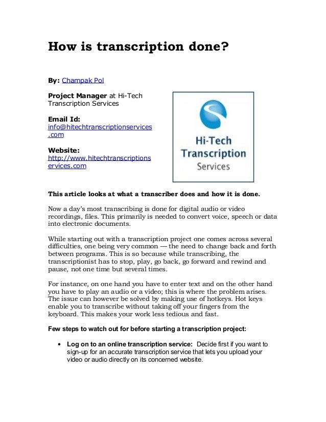 How is transcription done? By: Champak Pol Project Manager at Hi-Tech Transcription Services Email Id: info@hitechtranscri...