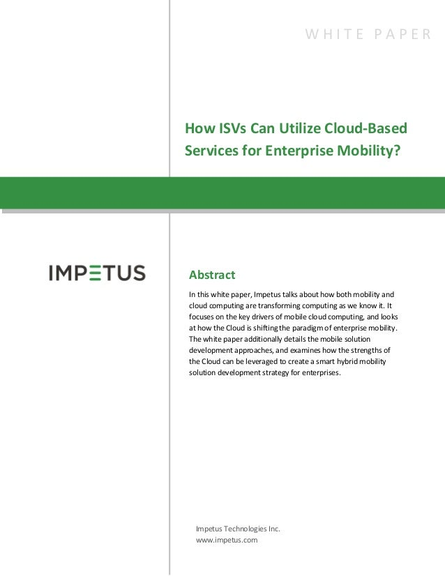 How ISVs Can Utilize Cloud-BasedServices for Enterprise Mobility?AbstractIn this white paper, Impetus talks about how both...