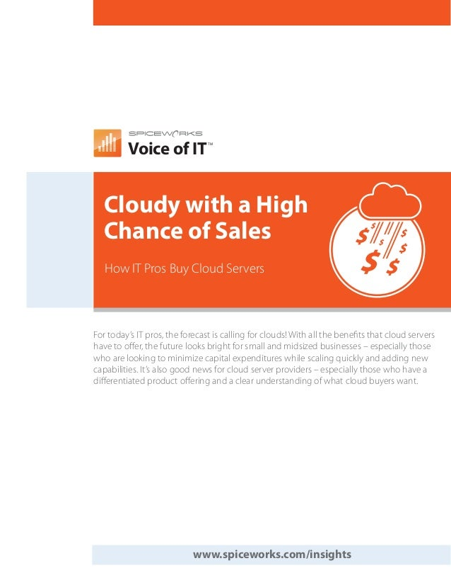 Voice of IT                                TM  Cloudy with a High  Chance of Sales   How IT Pros Buy Cloud ServersFor toda...