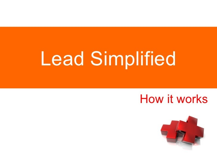 Lead Simplified How it works