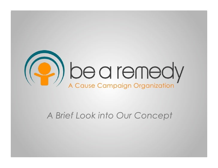 Be A Remedy -  A Brief Look Into Our Concept