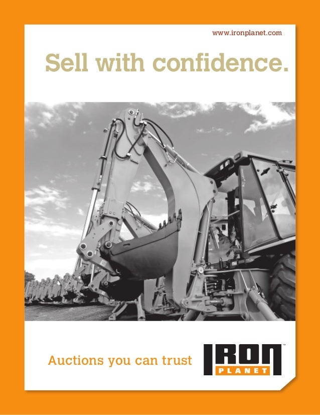 www.ironplanet.com Auctions you can trust Sell with confidence.