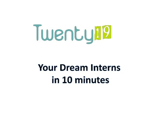 Your dream interns in 10 mintues