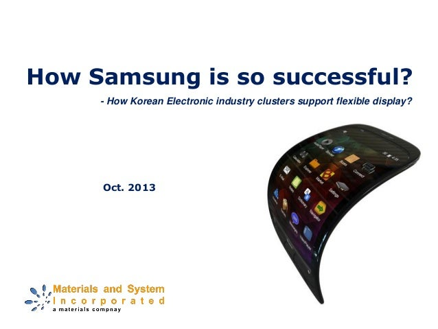 How Samsung is so successful? Oct. 2013 - How Korean Electronic industry clusters support flexible display?