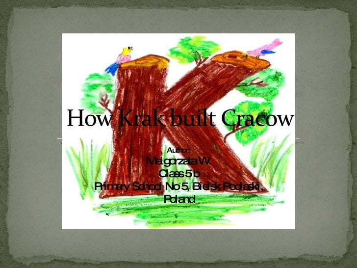 How Krak Built Cracow