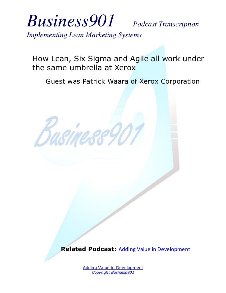Business901                      Podcast TranscriptionImplementing Lean Marketing Systems How Lean, Six Sigma and Agile al...