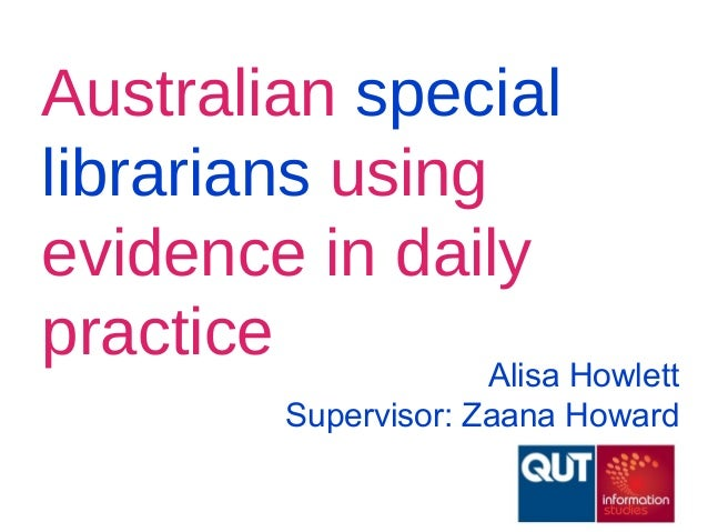 Australian special libraries using evidence in daily practice