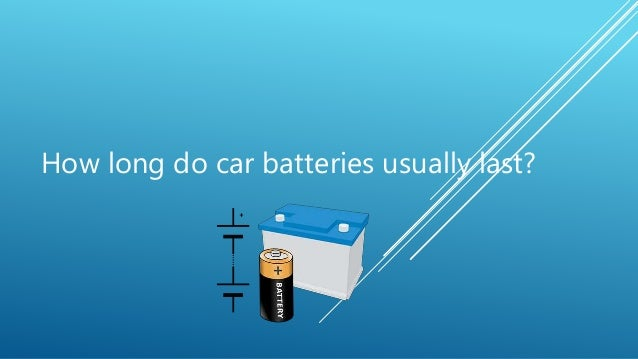 how long do car batteries usually last. Black Bedroom Furniture Sets. Home Design Ideas