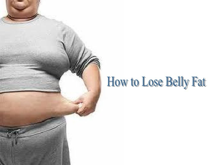 How lose belly fat