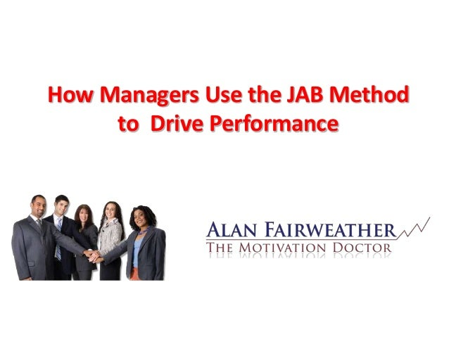 How managers use the jab method to  drive performance