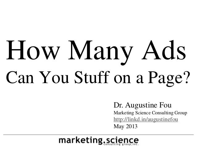 How Many Ads Can You Stuff on a Page? Dr. Augustine Fou Marketing Science Consulting Group  http://linkd.in/augustinefou M...