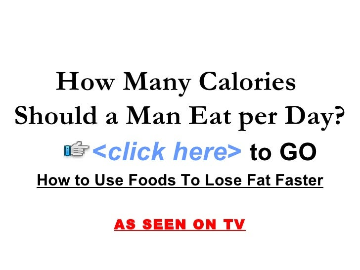 How Many Calories Should a Man Eat per Day