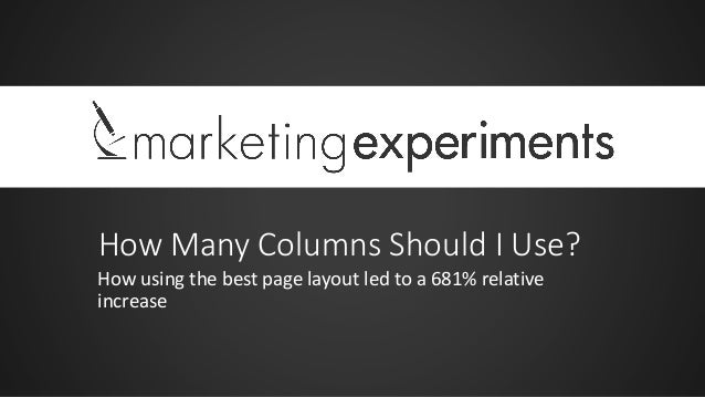 How Many Columns Should I Use? How using the best page layout led to a 681% relative increase