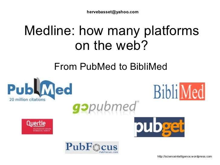 Medline: how many platforms on the web? From PubMed to BibliMed [email_address]