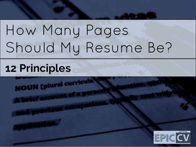 how many pages should my resume be 12 principles