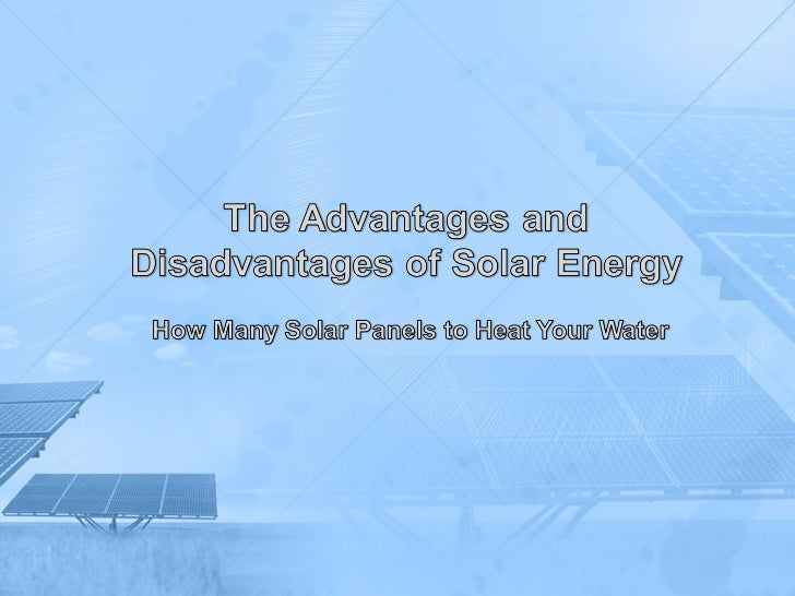 How Many Solar Panels to HeatYour Water• Many households have to pay huge amounts  of money on the energy they use for hea...