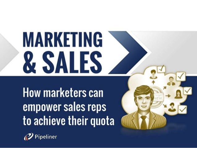 How Marketers Can Empower Sales Reps - Sales & Marketing Alignment