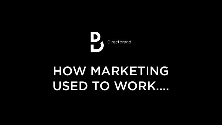 How marketing  used to work...