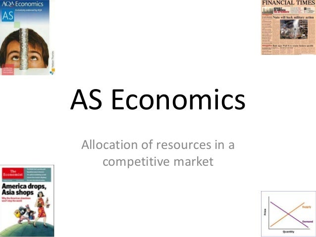 AS Economics Allocation of resources in a competitive market