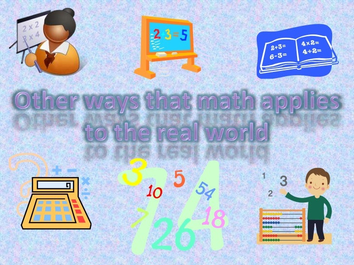 Other ways that math applies to the real world<br />