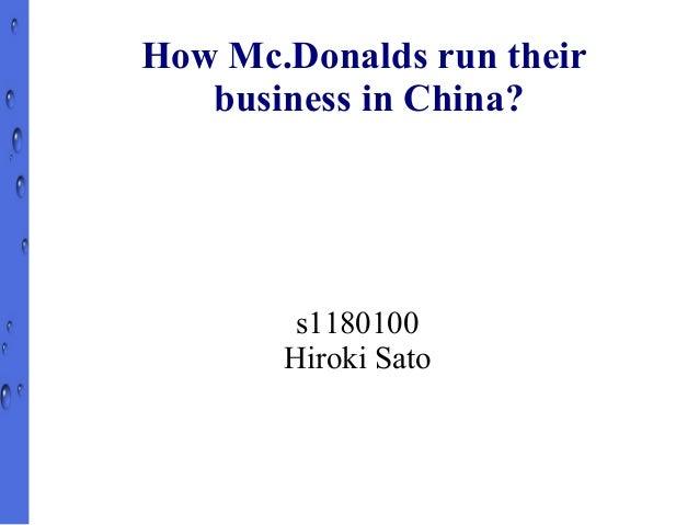 How Mc.Donalds run their   business in China?        s1180100       Hiroki Sato