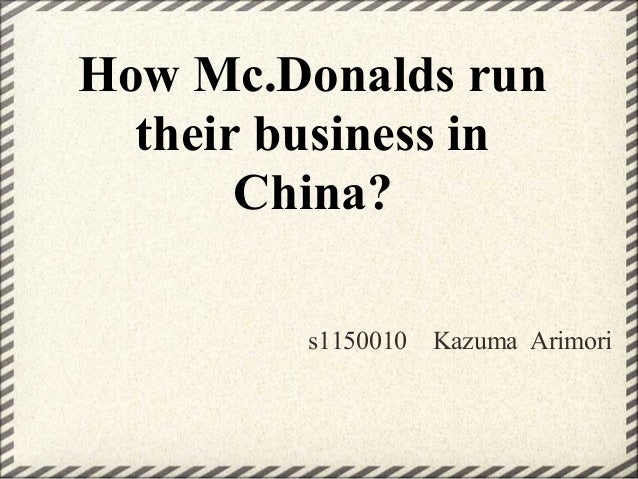How mc donalds_run_their_business_in_china_