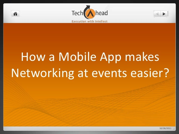 How a Mobile App makesNetworking at events easier?                          10/28/2011
