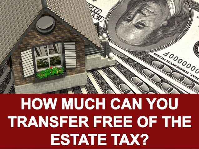 How Much Can You Transfer Free of the Estate Tax?