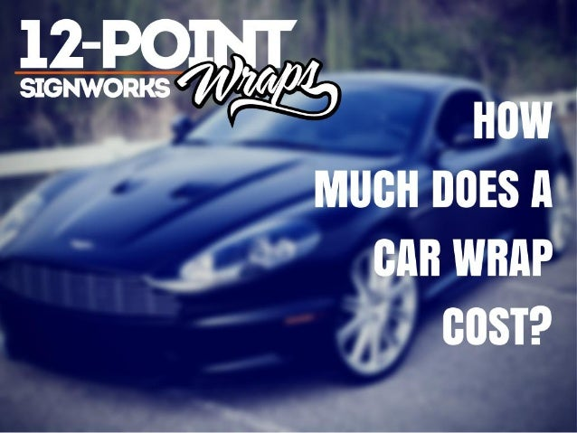How much does a car wrap cost?