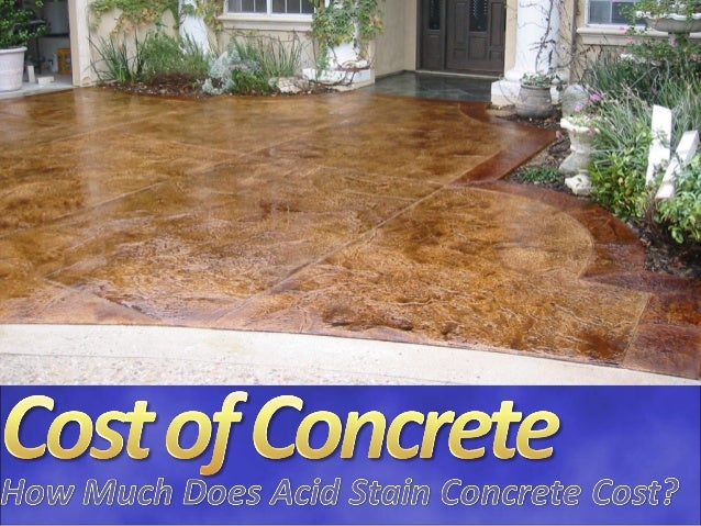 How much does acid stain concrete cost for How much does a concrete house cost to build