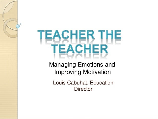 Louis Cabuhat, Education Director Managing Emotions and Improving Motivation