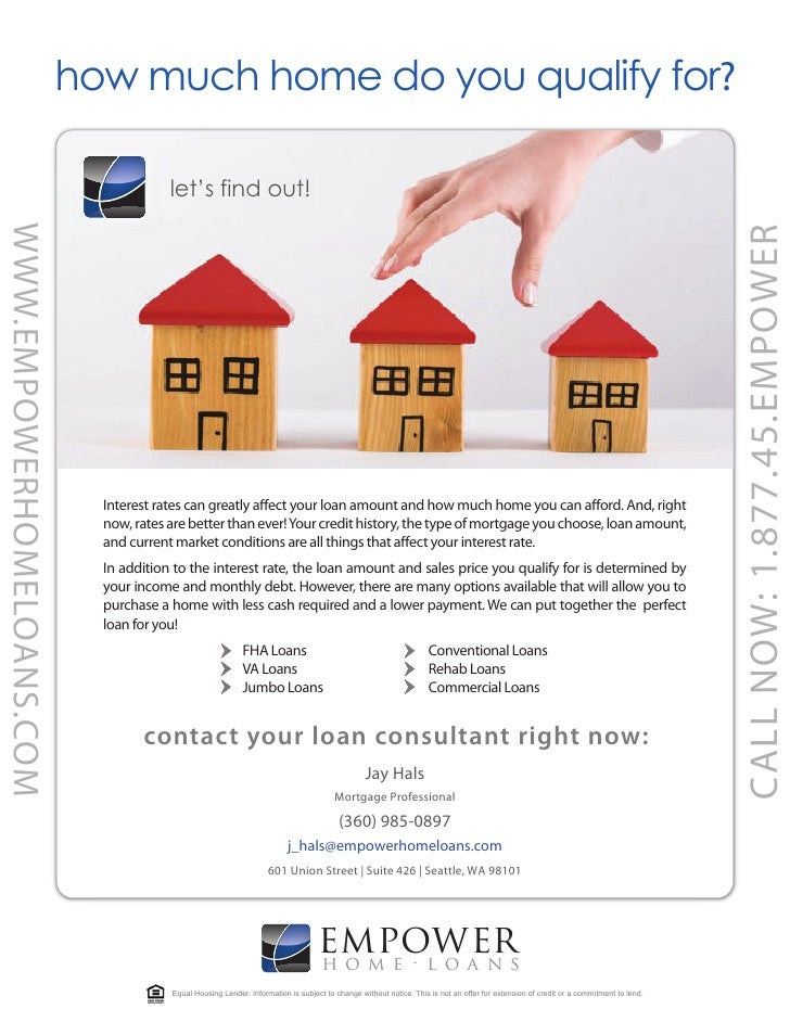 how much home do you qualify for?                                          let's find out! WWW.EMPOWERHOMELOANS.COM       ...