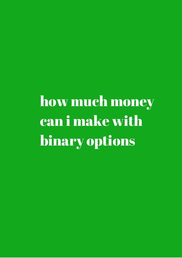 Binary options can make money